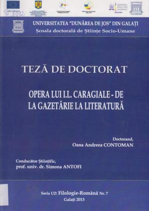 Cover for Opera lui I. L. Caragiale - de la gazetărie la literatură: teză de doctorat