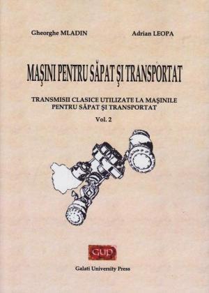 Cover for Mașini pentru săpat și transportat.  Transmisii clasice utilizate la mașinile  pentru săpat și transportat: vol. 2