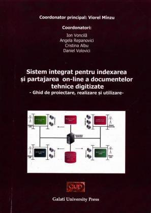 Cover for Sistem integrat pentru indexarea și partajarea  on-line a documentelor tehnice digitizate:  ghid de proiectare, realizare și utilizare