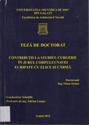 Cover for Contribuţia la studiul curgerii în jurul corpului navei echipate cu elice şi cârmă: teză de doctorat