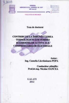 Cover for Contribuţii la îmbunătăţirea tehnologicităţii formei elementelor active ale compresoarelor elicoidale: teză de doctorat