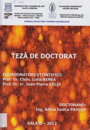 Cover for Influenţa tratamentelor electrochimice a suprafeţelor (straturi nanocompozite în matrice de nichel) asupra rezistenţei la coroziune şi uzură: teză de doctorat