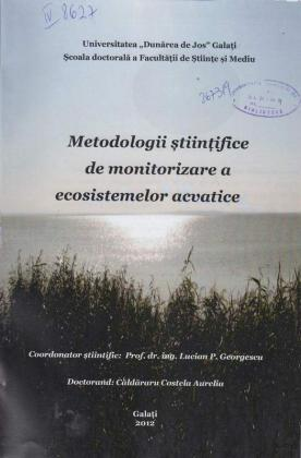 Cover for Metodologii știinţifice de monitorizare  a ecosistemelor acvatice: teză de doctorat