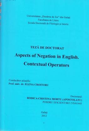 Cover for Aspecte ale negației in limba engleză.  Operatori contextuali: teză de doctorat