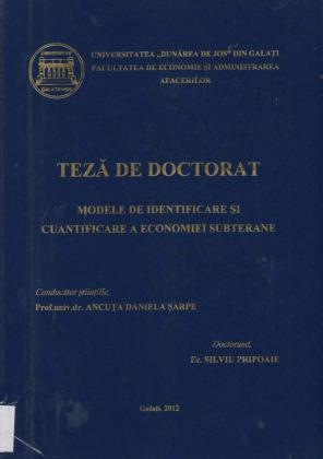 Cover for Modele de identificare și cuantificare a economiei subterane: teză de doctorat