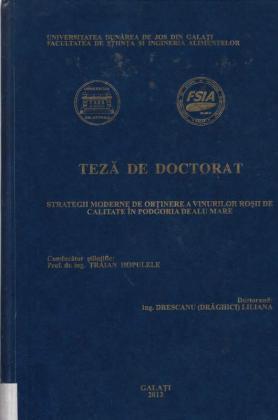 Cover for Strategii moderne de obținere a vinurilor roșii de calitate podgoria Dealu Mare: teză de doctorat