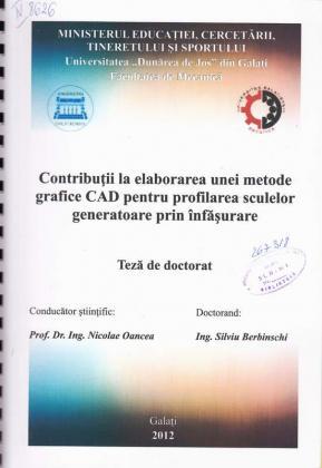 Cover for Contribuţii la elaborarea unei metode grafice CAD pentru profilarea sculelor generatoare prin înfăşurare: teză de doctorat