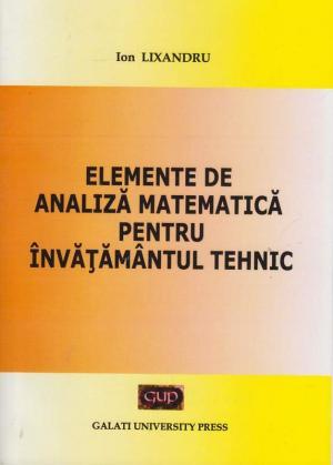 Cover for Elemente de analiză matematică  pentru învățământul tehnic