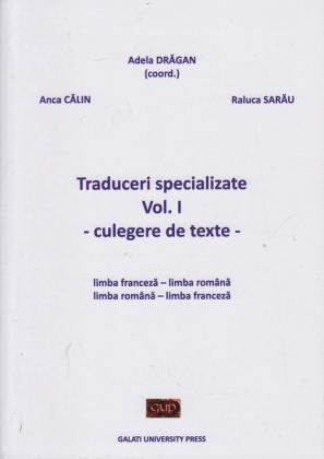 Cover for Traduceri specializate. Vol. I.: Culegere de texte: limba franceză – limba română; limba română – limba franceză