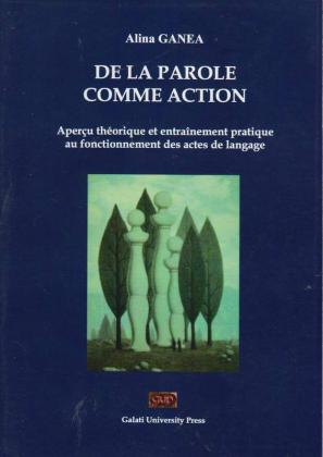 Cover for De la parole comme action: Aperçu théoretique et entraînement pratique au fonctionnement des actes de langage