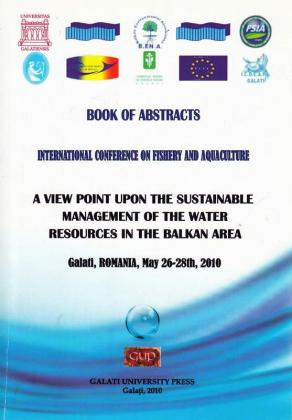 Cover for International conference on Fishery  and Aquaculture: A view point upon  the sustainable management on the water resources in the Balkan area: Book of abstracts. Galati, Romania, May 26-28th