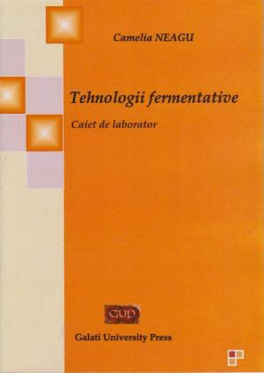 Cover for Tehnologii fermentative: Caiet de laborator