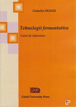 Cover for Tehnologii fermentative: Caiet de laborator