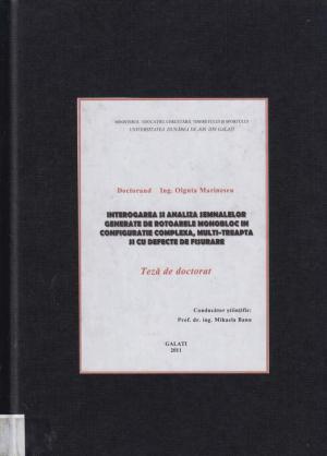 Cover for Interogarea şi analiza semnalelor generate de rotoarele monobloc în configuraţie complexă, multi-treaptă şi cu defecte de fisurare: teză de doctorat