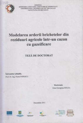 Cover for Modelarea arderii brichetelor din reziduuri agricole  într-un cazan cu gazeificare: teză de doctorat