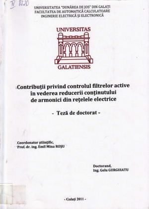 Cover for Contribuţii privind controlul filtrelor active în vederea reducerii conţinutului de armonici din reţelele electrice: teză de doctorat