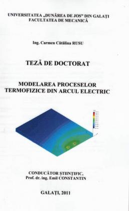 Cover for Modelarea proceselor termofizice din arcul electric: teză de doctorat