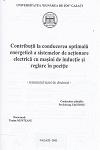 Cover for Contribuţii la conducerea optimală energetică a sistemelor de acţionare electrică cu maşini de inducţie şi reglare în poziţie: teză de doctorat