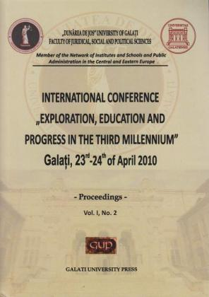 """Cover for International Conference """"Exploration, education and progress in the third millennium: Galați, 23th-24th of April, Vol. I, no. 2, Galati University Press, 2010"""