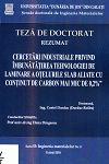 Cover for Cercetări industriale privind îmbunătățirea tehnologiei  de laminare a oțelurilor slab aliate cu conținut de carbon  mai mic de 0,2%: teză de doctorat