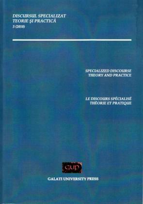 Cover for Discursul specializat. Teorie și practică: Nr. 3, Galați: Galati University Press, 2010