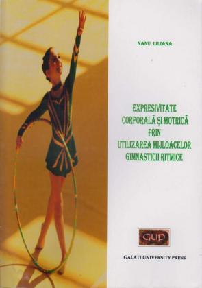 Cover for Expresivitate corporală și motrică prin utilizarea mijloacelor gimnasticii ritmice