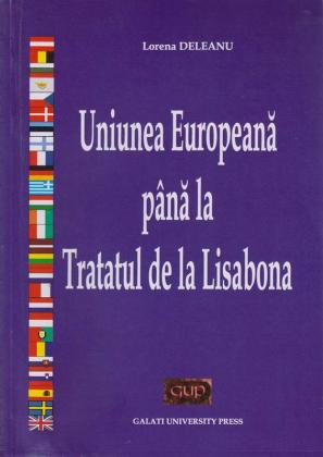 Cover for Uniunea Europeană până la Tratatul de la Lisabona
