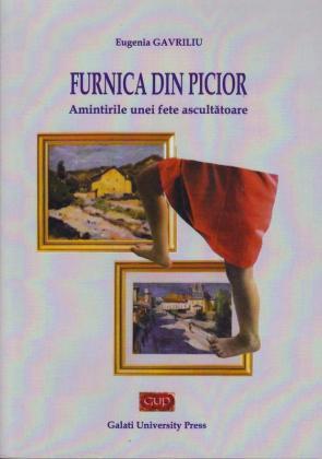 Cover for Furnica din picior. Amintirile unei fete ascultătoare