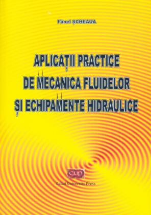 Cover for Aplicații practice de mecanica fluidelor și echipamente hidraulice