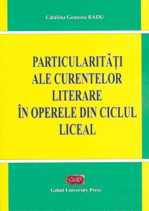 Cover for Particularități ale curentelor literare în operele din ciclul liceal
