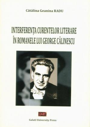 Cover for Interferența curentelor literare în romanele  lui George Călinescu