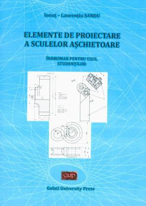 Cover for Elemente de proiectare a sculelor așchietoare –  îndrumar pentru uzul studenților