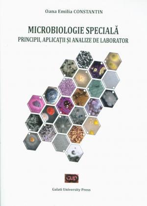 Cover for Microbiologie specială. Principii, aplicații și analize de laborator