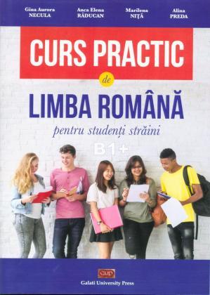 Cover for Curs practic de limba română pentru studenții străini. B1+