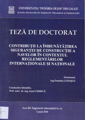 Cover for Contribuții la îmbunătățirea siguranței de construcție a navelor în contextul reglementărilor internaționale și naționale: teză de doctorat