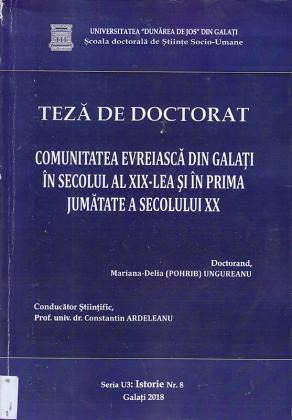 Cover for Comunitatea evreiască din Galați în secolul al XIX-lea și în prima jumătate a secolului XX: teză de doctorat