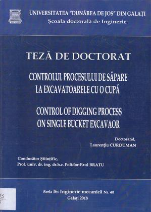 Cover for Controlul procesului de săpare la excavatoarele cu o cupă: teză de doctorat