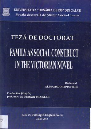 Cover for Family as Social Construct in the Victorian Novel: teză de doctorat