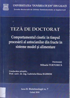 Cover for Comportamentul cinetic în timpul procesării al antocianilor din fructe în sisteme model și alimentare: teză de doctorat