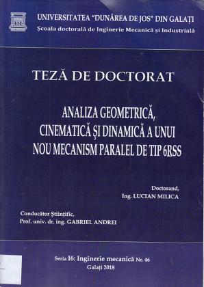Cover for Analiza geometrică, cinematică și dinamică a unui nou  mecanism paralel de tip 6RSS: teză de doctorat