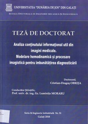 Cover for Analiza conţinutului informaţional util din imagini medicale. Modelare hemodinamică și procesare imagistică pentru îmbunătățirea diagnosticării: teză de doctorat