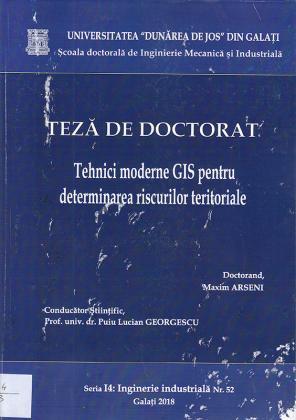 Cover for Tehnici moderne GIS pentru determinarea riscurilor teritoriale: teză de doctorat