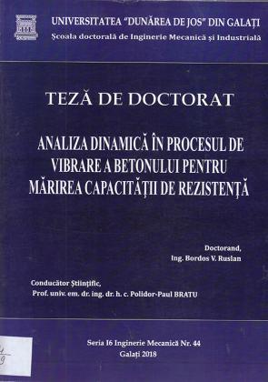 Cover for Analiza dinamică în procesul de vibrare a betonului pentru mărirea capacității de rezistență: teză de doctorat