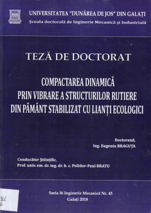 Cover for Compactarea dinamică prin vibrare a structurilor rutiere din pământ stabilizat cu lianți ecologici: teză de doctorat
