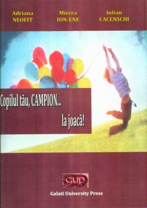 Cover for Copilul tău, CAMPION... la joacă!