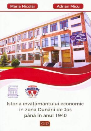 Cover for Istoria învățământului economic în zona Dunării de Jos până în anul 1940