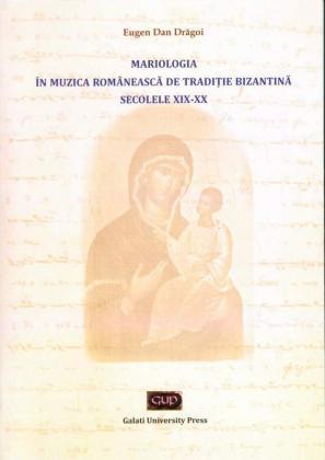 Cover for Mariologia în muzica românească de tradiție bizantină (secolele XIX-XX)