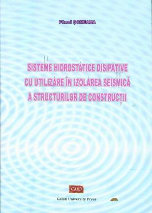 Cover for Sisteme hidrostatice disipative cu utilizare în izolarea  seismică a structurilor de construcții