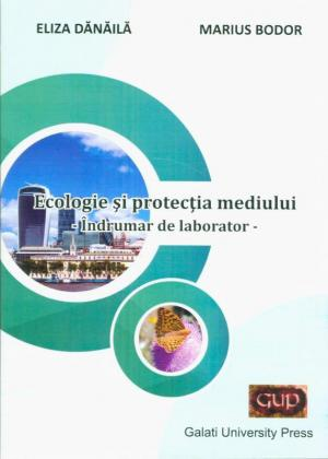 Cover for Ecologie și protecția mediului - îndrumar de laborator
