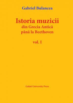 Cover for Istoria muzicii – din Grecia Antică până la Beethoven,  vol. I (retipărire)